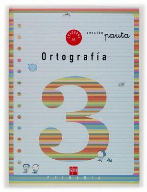 CUADERNO DE ORTOGRAFIA 3 VERSIÓN PAUTA. PRIMARIA
