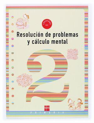 CUADERNO DE RESOLUCIÓN DE PROBLEMAS Y CÁLCULO MENTAL 2 PRIMARIA