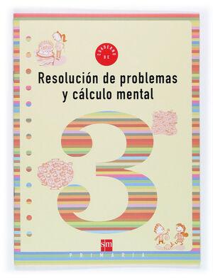 RESOLUCIÓN DE PROBLEMAS Y CÁLCULO MENTAL 3 PRIMARIA