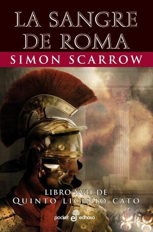 LA SANGRE DE ROMA. LIBRO XVII DE QUINTO LICINIO CATO