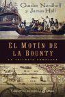 MOTIN DE LA BOUNTY. LA TRILOGIA COMPLETA