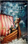 UHTRED, EL PAGANO - SAJONES, VIKINGOS Y NORMANDOS VII