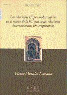 LAS RELACIONES HISPANO-MARROQUÍES EN EL MARCO DE LA HISTORIA DE LAS RELACIONES INTERNACIONALES CONTEMPORÁNEAS