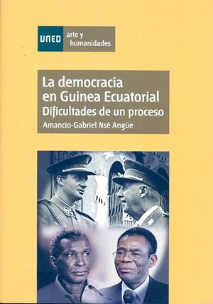LA DEMOCRACIA EN GUINEA ECUATORIAL. DIFICULTADES DE UN PROCESO