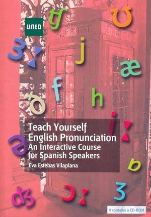 TEACH YOURSELF ENGLISH PRONUNCIATION. AN INTERACTIVE COURSE FOR SPANISH SPEAKERS