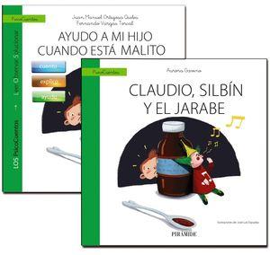 UN LIBRO QUE GUÍA: AYUDO A MI HIJO CUANDO ESTÁ MALITO + CUENTO: CLAUDIO, SILBÍN Y EL JARABE