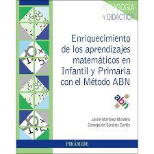 ENRIQUECIMIENTO DE LOS APRENDIZAJES MATEM�TICOS EN INFANTIL Y PRIMARIA CON EL M��TODO ABN