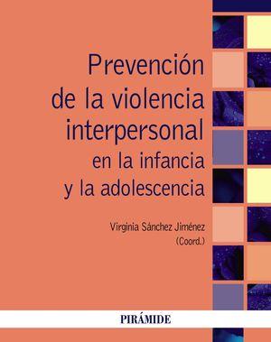 PREVENCIÓN DE LA VIOLENCIA INTERPERSONAL EN LA INFANCIA Y LA ADOLESCENCIA