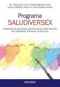PROGRAMA SALUDIVERSEX. PROGRAMA DE EDUCACION AFECTIVO-SEXUAL PARA ADULTOS CON DIVERSIDAD FUNCIONAL INTELECTUAL