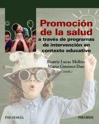 PROMOCIÓN DE LA SALUD A TRAVÉ�S DE PROGRAMAS DE INTERVENCIÓN EN CONTEXTO EDUCATIVO