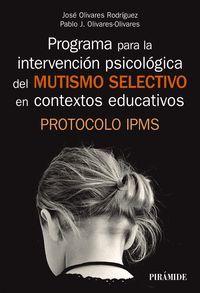 PROGRAMA PARA LA INTERVENCIÓN PSICOLÓGICA DEL MUTISMO SELECTIVO EN LOS CONTEXTOS EDUCATIVOS