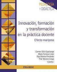 INNOVACION, FORMACION Y TRANSFORMACION EN LA PRACTICA DOCENTE
