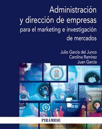 ADMINISTRACION Y DIRECCION DE EMPRESAS PARA EL MARKETING E INVESTIGACION DE MERCADOS