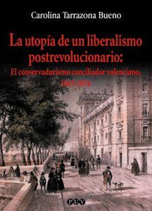 UTOPIA DE UN LIBERALISMO POSTREVOLUCIONARIO, LA