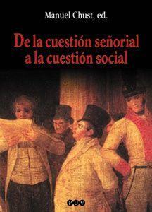 DE LA CUESTION SEÑORIAL A LA CUESTION SOCIAL