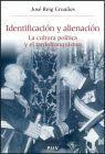 IDENTIFICACION Y ALIENACION. LA CULTURA POLITICA Y EL