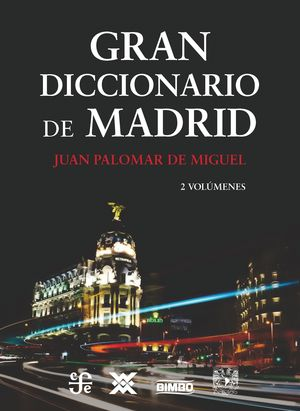 GRAN DICCIONARIO DE MADRID (2 VOL.)