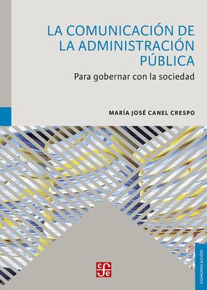 LA COMUNICACIÓN DE LA ADMINISTRACIÓN PÚBLICA. PARA GOBERNAR CON LA SOCIEDAD