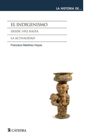 EL INDIGENISMO. DESDE 1492 HASTA LA ACTUALIDAD