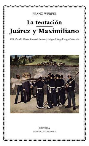 LA TENTACIÓN /  JUÁREZ Y MAXIMILIANO