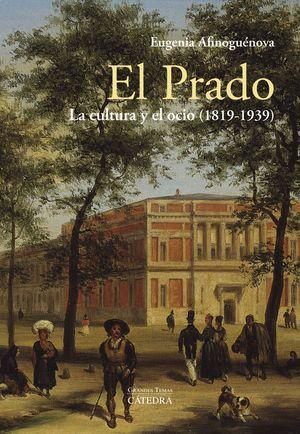 EL PRADO. LA CULTURA Y EL OCIO (1819-1939)