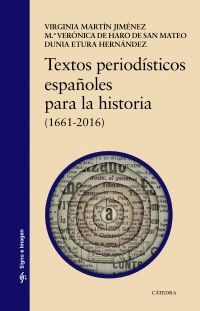 TEXTOS PERIODÍSTICOS ESPAÑOLES PARA LA HISTORIA (1661-2016)