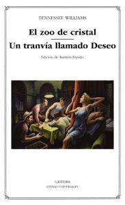EL ZOO DE CRISTAL / UN TRANVIA LLAMADO DESEO