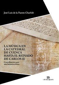 LA MÚSICA EN LA CATEDRAL DE CUENCA HASTA CARLOS II