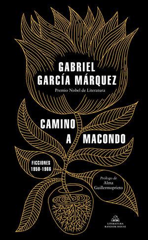 CAMINO A MACONDO. FICCIONES 1950-1966