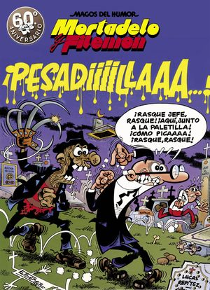 MORTADELO Y FILEMÓN N.58 ¡PESADIIILAAAA!