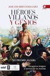 HEROES VILLANOS Y GENIOS