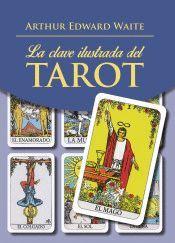 LA CLAVE ILUSTRADA DEL TAROT (CAJA LIBRO + CARTAS)