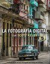FOTOGRAFÍA DIGITAL CON SCOTT KELBY, LA T. 5