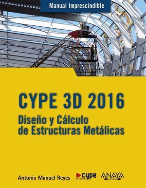 CYPE 3D. DISEÑO Y CÁLCULO DE ESTRUCTURAS METÁLICAS