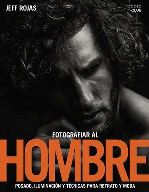 FOTOGRAFIAR AL HOMBRE