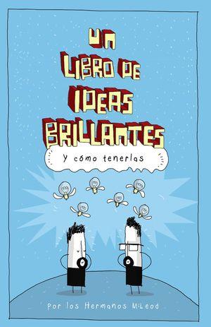 UN LIBRO DE IDEAS BRILLANTES Y COMO TENERLAS