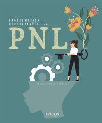 PNL. PROGRAMACIÓN NEUROLINGUÍSTICA