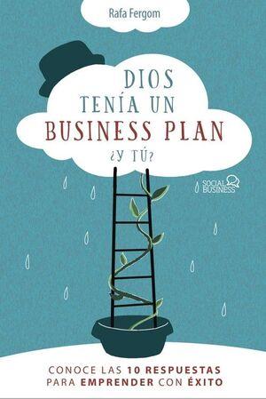 DIOS TENÍA UN BUSINESS PLAN Y TÚ?