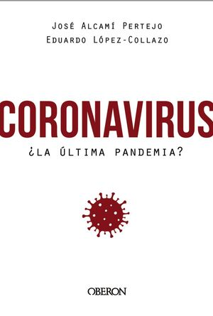 CORONAVIRUS LA ÚLTIMA PANDEMIA?