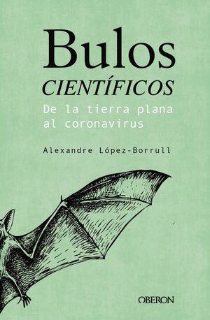 BULOS CIENTÍFICOS: DE LA TIERRA PLANA AL CORONAVIRUS