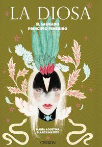 LA DIOSA. EL SAGRADO PRINCIPIO FEMENINO