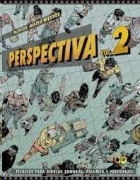 PERSPECTIVA VOL. 2 TÉCNICAS PARA DIBUJAR SOMBRAS, VOLUMEN Y PERSONAJES