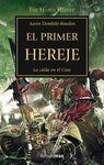 EL PRIMER HEREJE - THE HORUS HERESY XIV