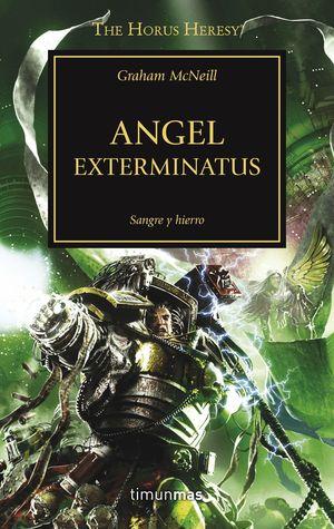 ANGEL EXTERMINATUS - THE HORUS HERESY XXIII