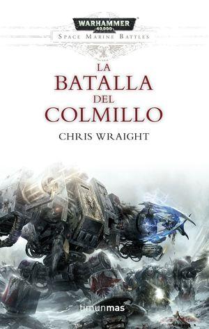 LA BATALLA DEL COLMILLO - WARHAMMER 40.000. SPACE MARINE BATTLES