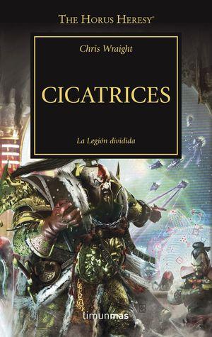 CICATRICES. LA LEGIÓN DIVIDIDA - THE HORUS HERESY XXVIII