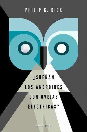 SUEÑAN LOS ANDROIDES CON OVEJAS ELÉCTRICAS?