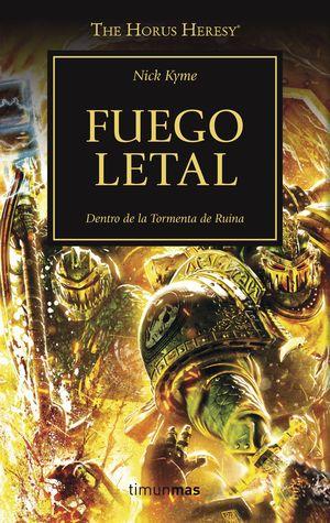 FUEGO LETAL. DENTRO DE LA TORMENTA DE RUINA - THE HORUS HERESY
