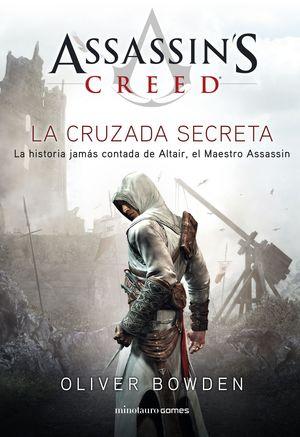 ASSASSIN'S CREED. THE SECRET CRUSADE. LA CRUZADA SECRETA