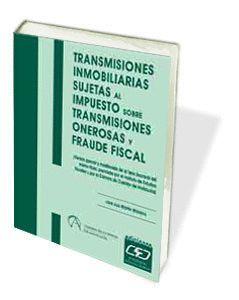 TRANSMISIONES INMOBILIARIAS SUJETAS IMPUESTO TRANSMISIONES ONEROS